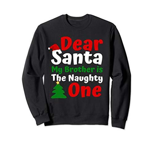 Dear Santa My Brother Is The Naughty One Tee Christmas Gift Sweatshirt