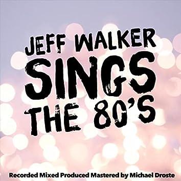 Jeff Walker Sings the 80's