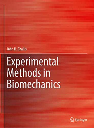 Compare Textbook Prices for Experimental Methods in Biomechanics 1st ed. 2021 Edition ISBN 9783030522551 by Challis, John H.
