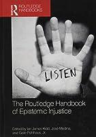 The Routledge Handbook of Epistemic Injustice (Routledge Handbooks in Philosophy)