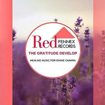 The Gratitude Develop - Healing Music For Divine Chakra