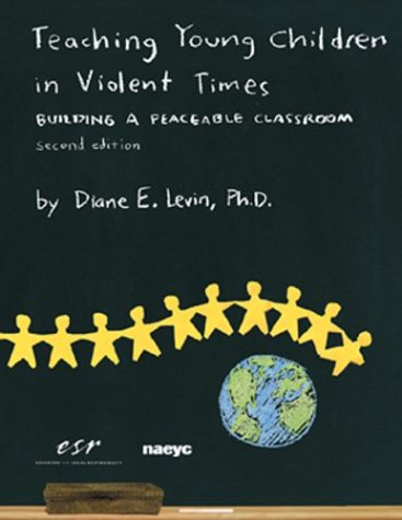 Download Teaching Young Children in Violent Times: Building a Peaceable Classroom 0942349180