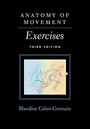 Anatomy of Movement: Exercises