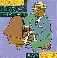 Group Fifteen Plays Monk