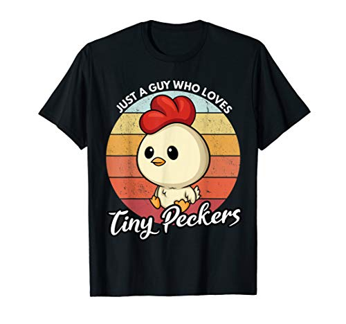 Mens Funny Chicken Dad Just A Guy Who Loves Tiny Peckers Poultry T-Shirt