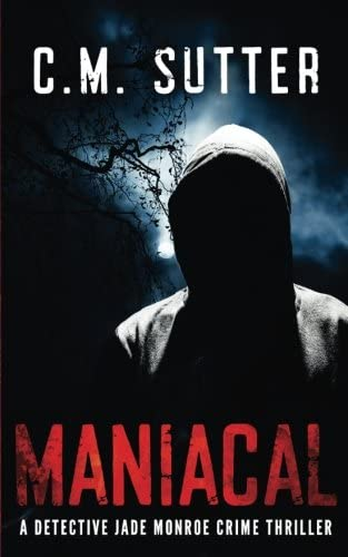 Maniacal A Detective Jade Monroe Crime Thriller Book 1 Volume 1 product image