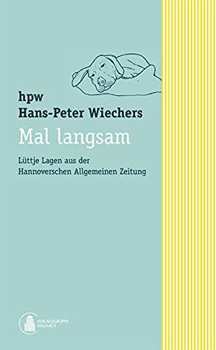 Mal langsam: Lüttje Lagen aus der Hannoverschen Allgemeinen Zeitung