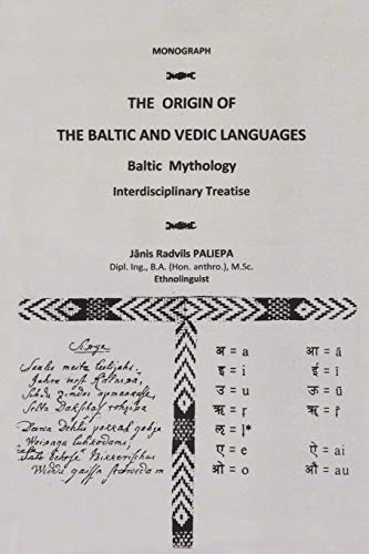 Compare Textbook Prices for The Origin of the Baltic and Vedic Languages: Baltic Mythology  ISBN 9781456729028 by Paliepa, Janis