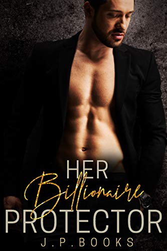 Her Billionaire Protector: Alpha Male Romance Collection (English Edition)
