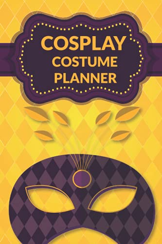 Cosplay Costume Planner: Plan Your Design And Sketch Ideas Using This Logbook Journal