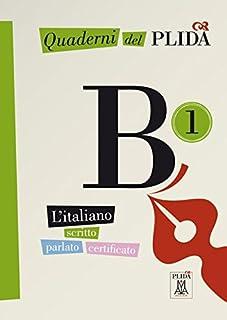 Quaderni del PLIDA. Niveau B1 Uebungsbuch: L'italiano scritto parlato certificato