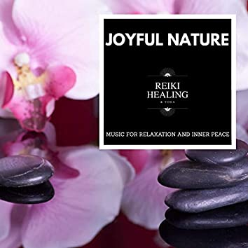 Joyful Nature - Music For Relaxation And Inner Peace