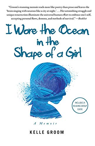 Image of I Wore the Ocean in the Shape of a Girl: A Memoir
