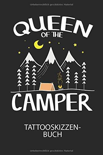 QUEEN OF THE CAMPER - Tattooskizzenbuch: Halte deine Ideen für Motive für dein nächstes Tattoo fest und baue dir ein ganzes Portfolio voller Designideen auf!