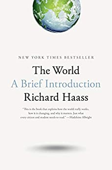 The World: A Brief Introduction by [Richard Haass]