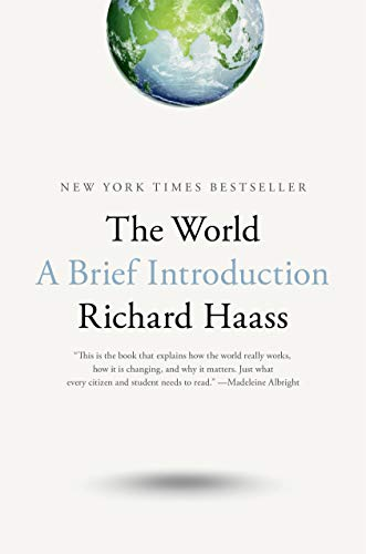 Compare Textbook Prices for The World: A Brief Introduction Brief Edition ISBN 9780399562396 by Haass, Richard