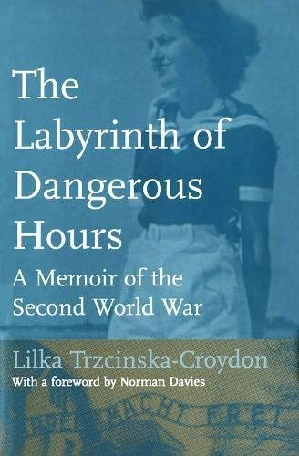 The Labyrinth of Dangerous Hours: A Memoir of the Second World War (English Edition)