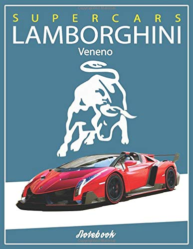 Supercars Lamborghini Veneno Notebook: A Super Car Lamborghini Book for Boys & Men Lined Lamborghini Journal Diary Composition Notebook Ruled for Writing (8.5