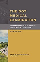 The DOT Medical Examination: An Unofficial Guide to Commerical Driver's Medical Certification