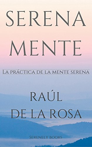 Serena mente eBook: de la Rosa, Raúl: Amazon.es: Tienda Kindle
