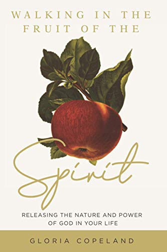 Compare Textbook Prices for Walking in the Fruit of the Spirit: Releasing the Nature and Power of God in Your Life  ISBN 9781604634228 by Copeland, Gloria