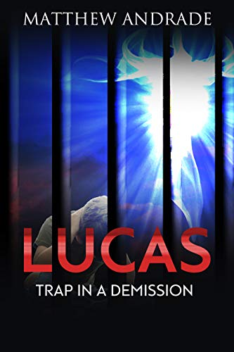 Lucas: Trap in a Demision (Luxas Book 1) (English Edition)