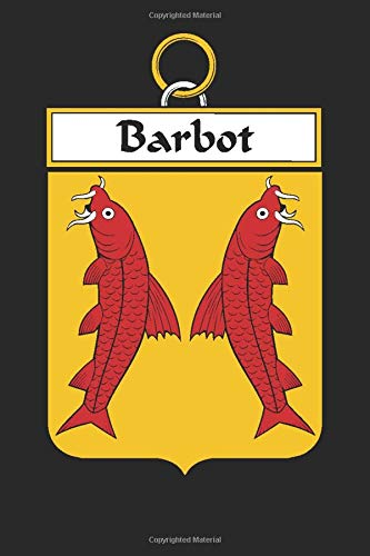 Barbot: Barbot Coat of Arms and Family Crest Notebook Journal (6 x 9 - 100 pages)