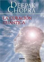 La Curacion Cuantica / Quantum Healing: Explorando las Fronteras de la Medicina Mental Y Corporal (Spanish Edition)