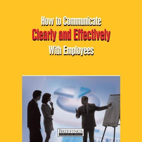 How to Communicate Clearly & Effectively With Employees audiobook cover art
