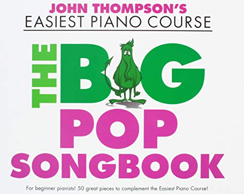 John Thompson's Easiest Piano Course the Big Pop Songbook (John Thompson Easiest Piano)