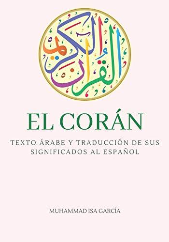 El Corán: Texto árabe y traducción de sus significados al español - Edición completa - con comentarios y notas para profundizar la comprensión - Gran formato