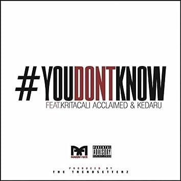 #youdontknow (feat. Kritacali Acclaimed & Kedaru)