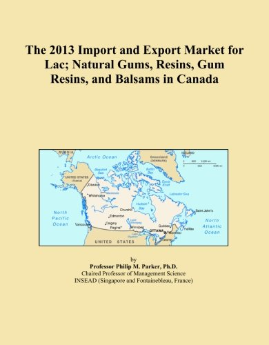 The 2013 Import and Export Market for Lac; Natural Gums, Resins, Gum Resins, and Balsams in Canada