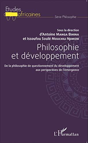 Philosophie et développement: De la philosophie de questionnement du développement aux perspectives de l'émergence