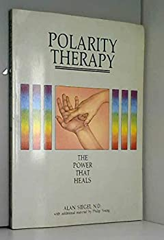Polarity Therapy: The Power That Heals 0907061850 Book Cover