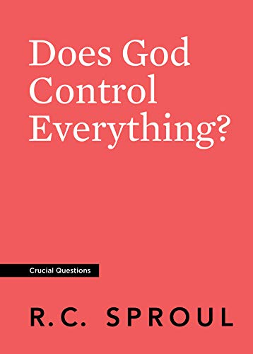 Does God Control Everything? (Crucial Questions)