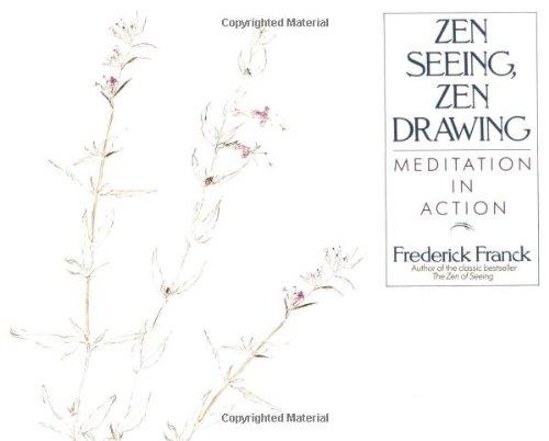 Zen Seeing, Zen Drawing: Meditation in Action