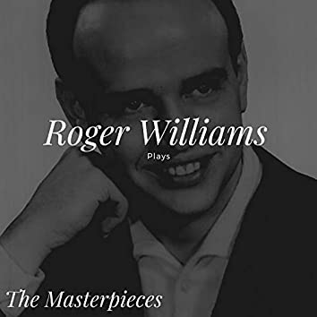 Roger Williams Plays - The Masterpieces