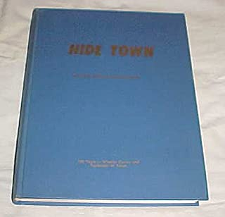 Hide Town in the Texas Panhandle: 100 Years in Wheeler County and Panhandle of Texas By Mrs. Sallie B. (Grady W.) Harris Hardback 1968