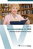 Seniorenstudium in NRW: Wegweiser für den Einstieg ins Studium