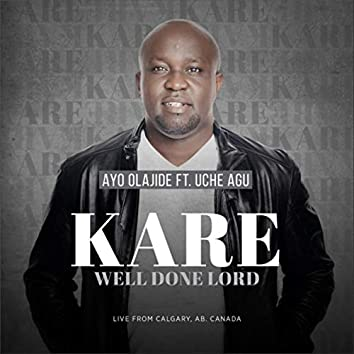 Kare (Well Done Lord) [Live] [feat. Uche Agu]