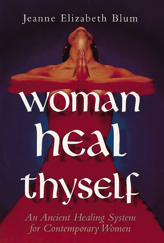 Compare Textbook Prices for Woman Heal Thyself Revised Edition ISBN 9780804831017 by Blum, Jeanne