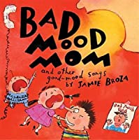 Bad Mood Mom & Other Good-Mood Songs By Jamie Broz