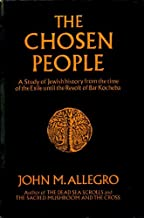 The chosen people: A study of Jewish history from the time of the Exile until the Revolt of Bar Kocheba,