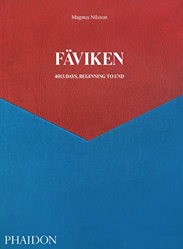 Fäviken 4015. Days, beginning to end: 4015 Days, Beginning to End (Nordic Cuisine from World-Renowned Swedish Chef Magnus Nilsson)