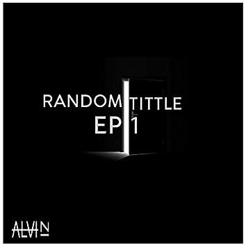 RANDOM TITTLE EP 1