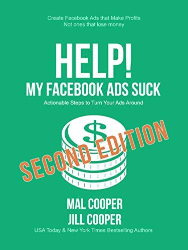 Help! My Facebook Ads Suck: Second Edition (Help! I'm an Author 1)