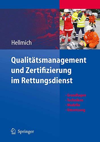 Qualitätsmanagement und Zertifizierung im Rettungsdienst: Grundlagen, Techniken, Modelle, Umsetzung