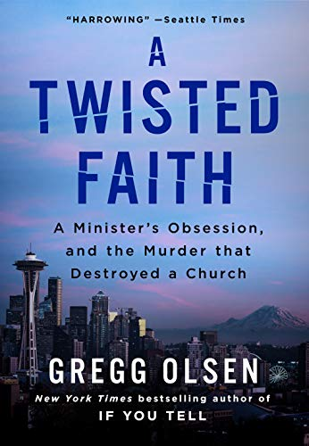 A Twisted Faith: A Minister's Obsession...