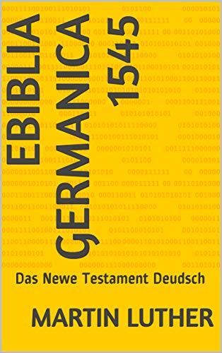 eBiblia Germanica 1545: Das Newe Testament Deudsch